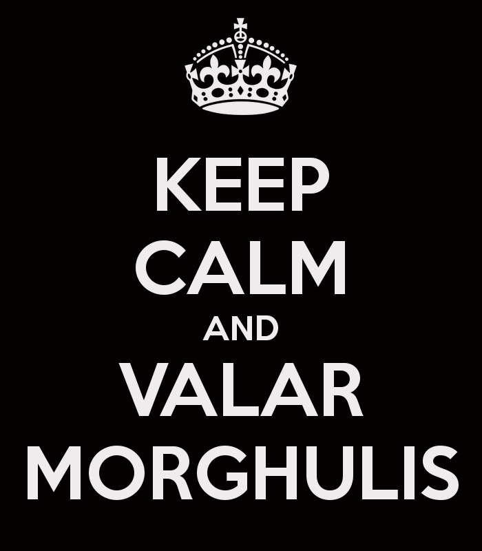keep-calm-and-valar-morghulis