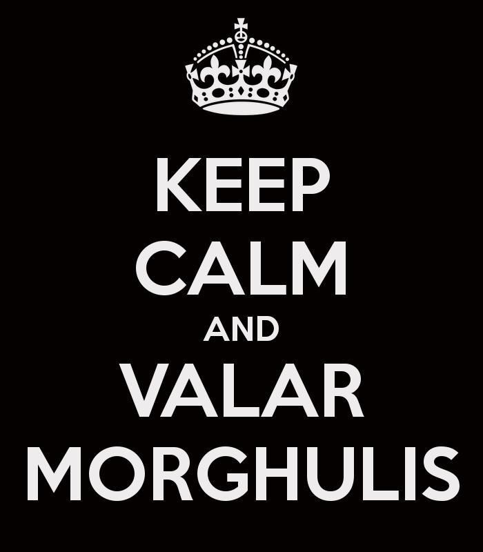 keep-calm-and-valar-morghulis